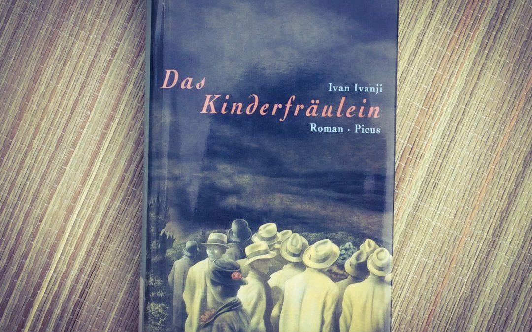 """Lesetipp: """"Das Kinderfräulein"""" von Ivan Ivanji"""